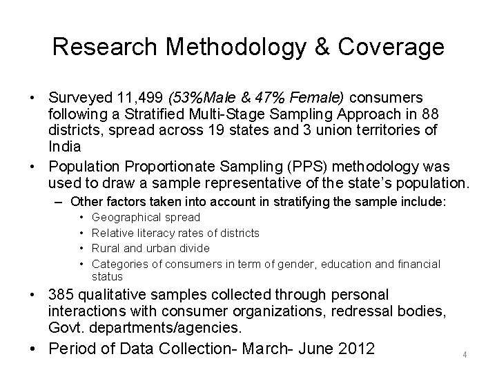 Research Methodology & Coverage • Surveyed 11, 499 (53%Male & 47% Female) consumers following