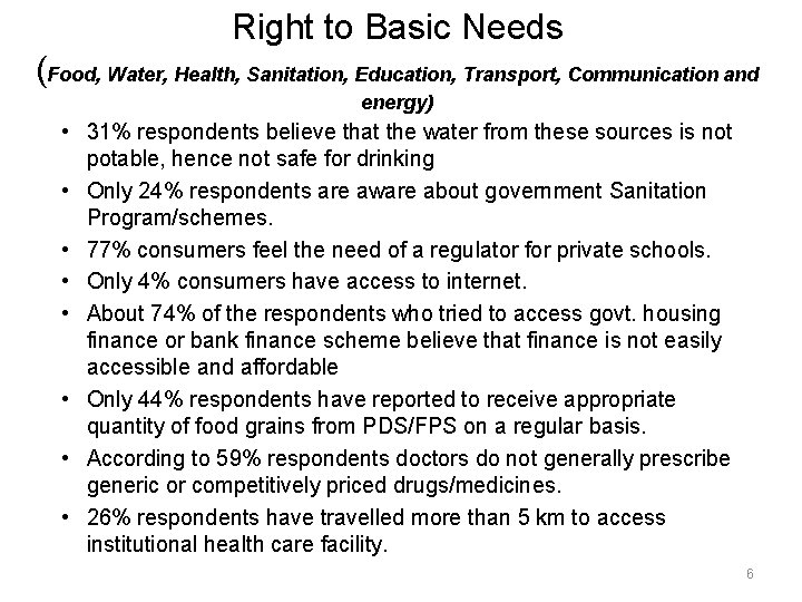 Right to Basic Needs (Food, Water, Health, Sanitation, Education, Transport, Communication and energy) •
