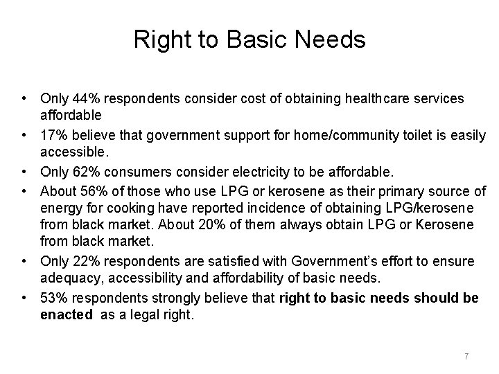 Right to Basic Needs • Only 44% respondents consider cost of obtaining healthcare services