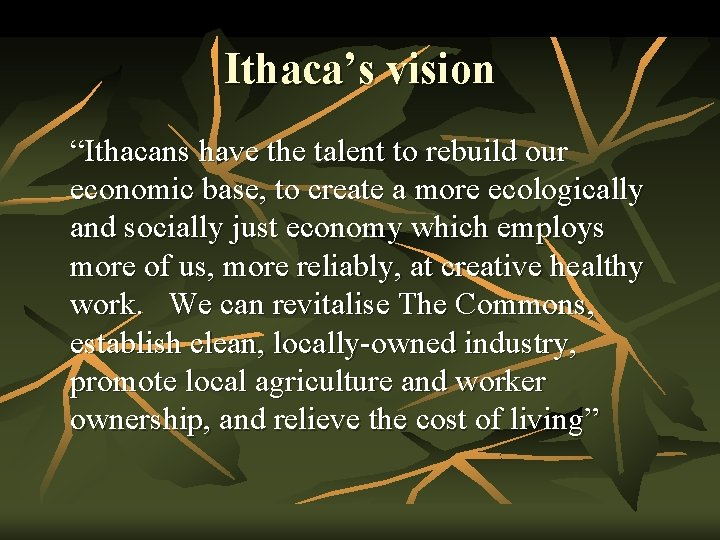 """Ithaca's vision """"Ithacans have the talent to rebuild our economic base, to create a"""