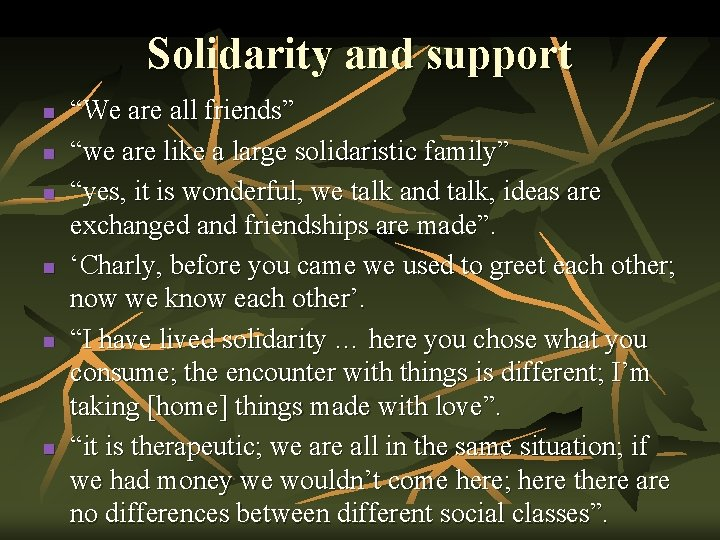 """Solidarity and support n n n """"We are all friends"""" """"we are like a"""