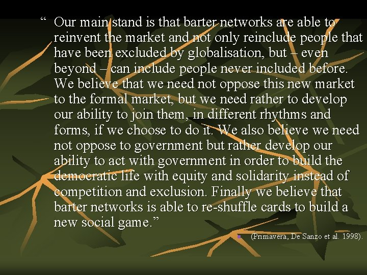 """"""" Our main stand is that barter networks are able to reinvent the market"""