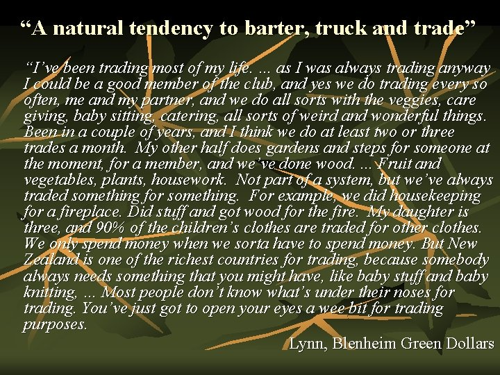 """""""A natural tendency to barter, truck and trade"""" """"I've been trading most of my"""