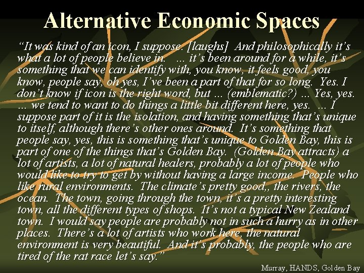 """Alternative Economic Spaces """"It was kind of an icon, I suppose. [laughs] And philosophically"""
