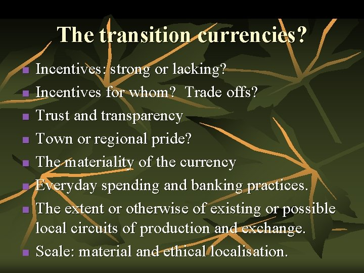 The transition currencies? n n n n Incentives: strong or lacking? Incentives for whom?