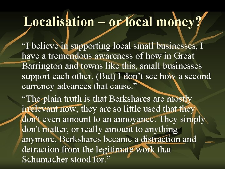 """Localisation – or local money? """"I believe in supporting local small businesses, I have"""