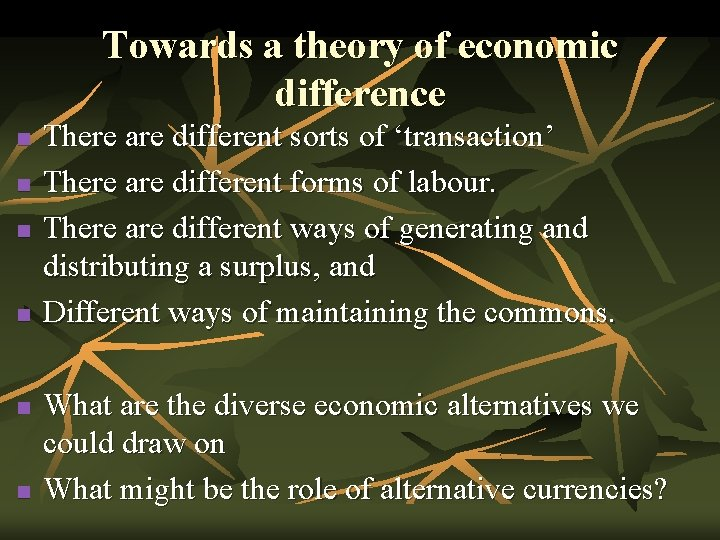 Towards a theory of economic difference n n n There are different sorts of