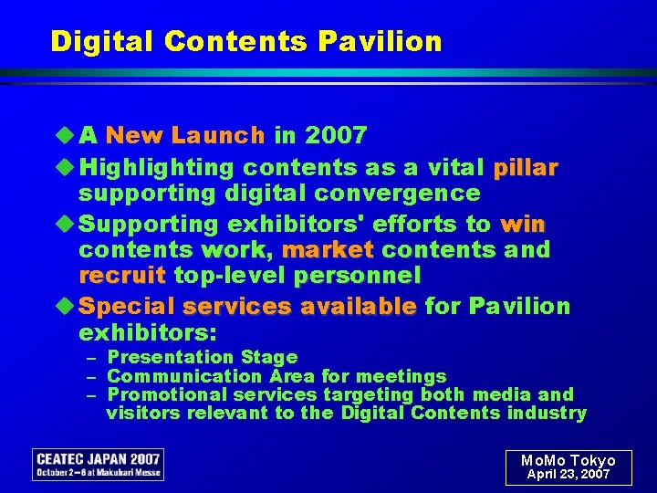 Digital Contents Pavilion u A New Launch in 2007 u Highlighting contents as a