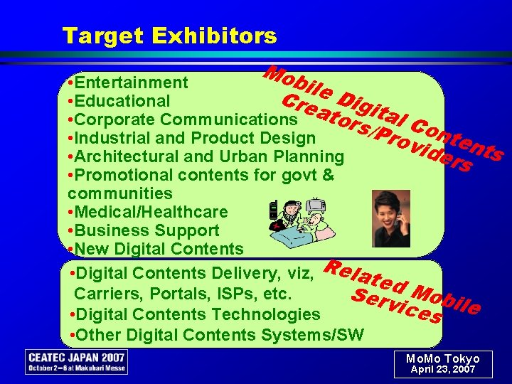 Target Exhibitors Mo bile • Entertainment Cre Dig • Educational i a tal t