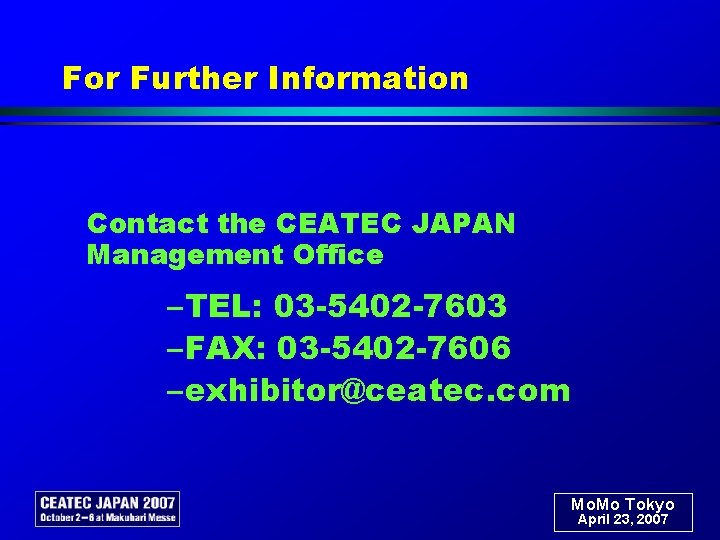 For Further Information Contact the CEATEC JAPAN Management Office – TEL: 03 -5402 -7603