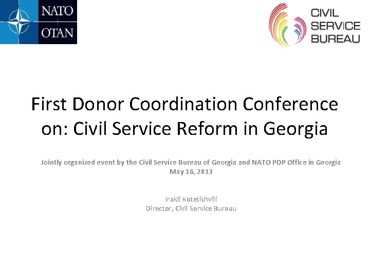 First Donor Coordination Conference on: Civil Service Reform in Georgia Jointly organized event by
