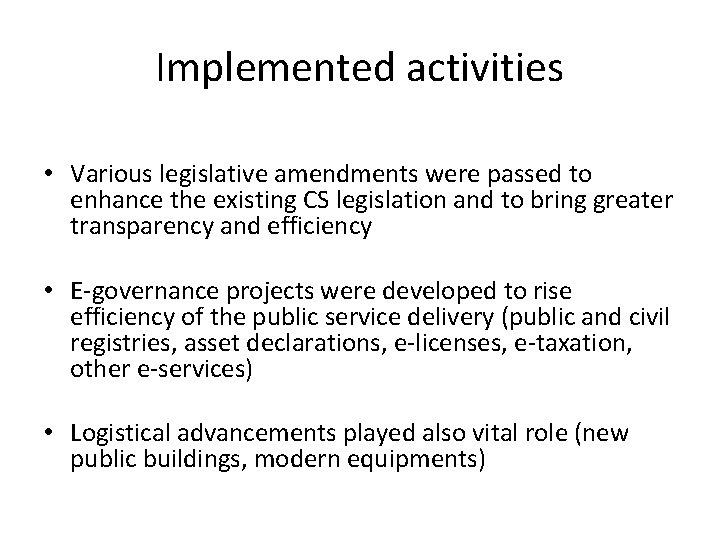 Implemented activities • Various legislative amendments were passed to enhance the existing CS legislation