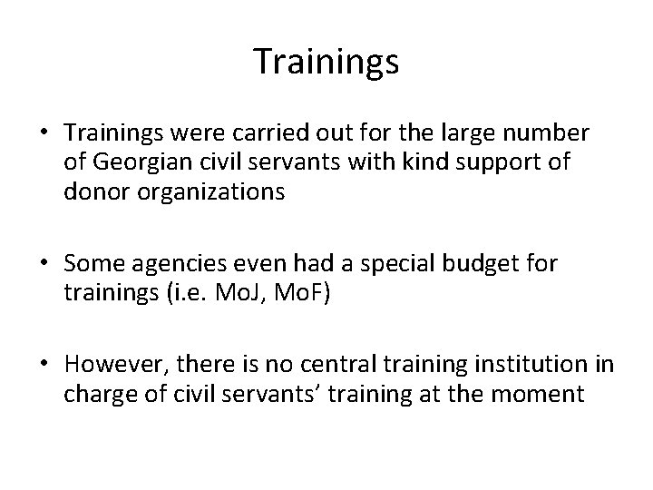 Trainings • Trainings were carried out for the large number of Georgian civil servants