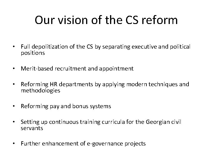Our vision of the CS reform • Full depolitization of the CS by separating