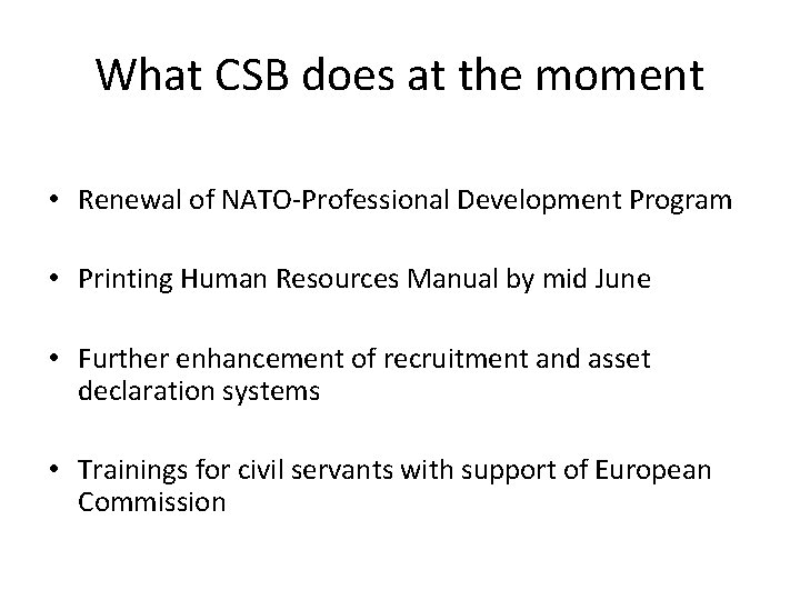 What CSB does at the moment • Renewal of NATO-Professional Development Program • Printing
