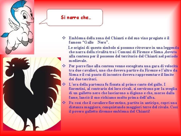 Si narra che… v Emblema della zona del Chianti e del suo vino pregiato