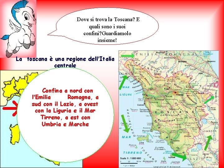 Dove si trova la Toscana? E quali sono i suoi confini? Guardiamolo insieme! La