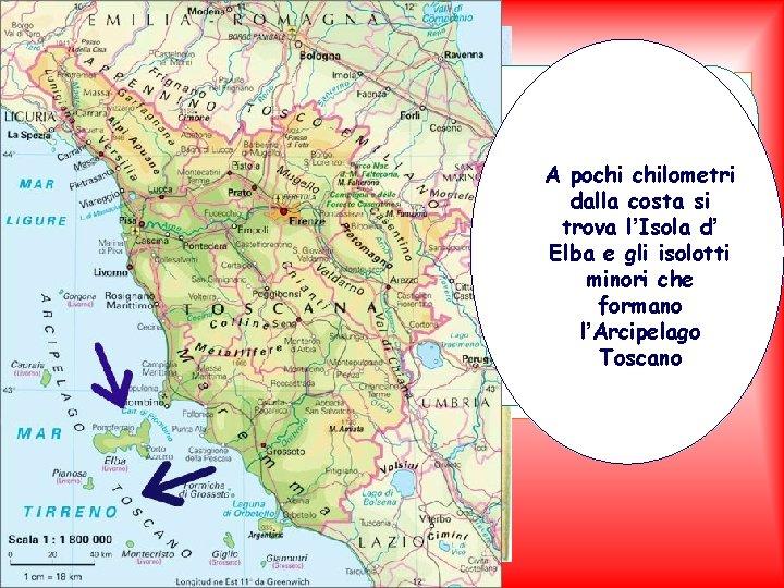 A dominare il territorio della Toscana sono però le Il La fiume più fascia