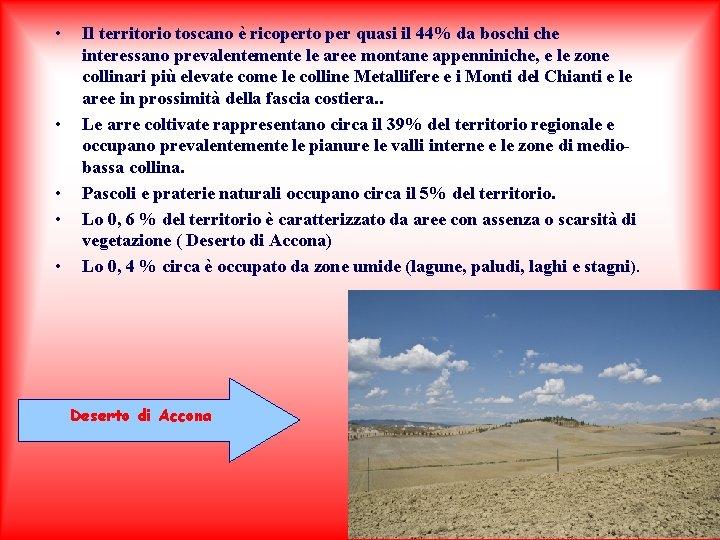 • • • Il territorio toscano è ricoperto per quasi il 44% da