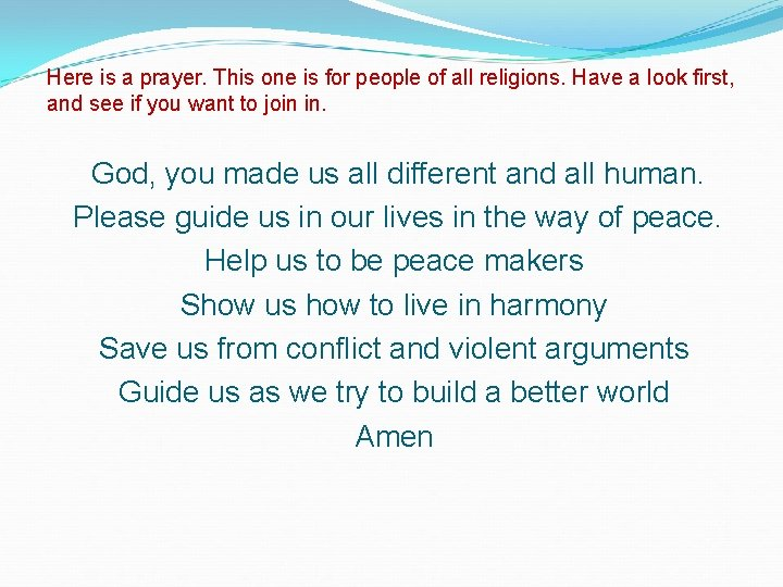 Here is a prayer. This one is for people of all religions. Have a
