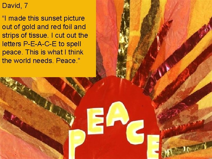 "David, 7 ""I made this sunset picture out of gold and red foil and"