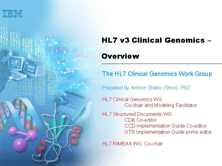 HL 7 v 3 Clinical Genomics – Overview The HL 7 Clinical Genomics Work