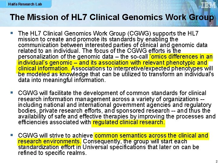 Haifa Research Lab The Mission of HL 7 Clinical Genomics Work Group § The