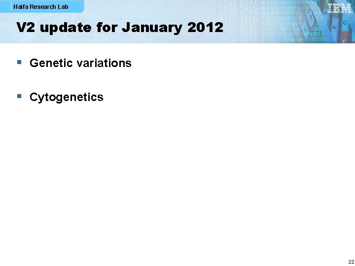 Haifa Research Lab V 2 update for January 2012 § Genetic variations § Cytogenetics