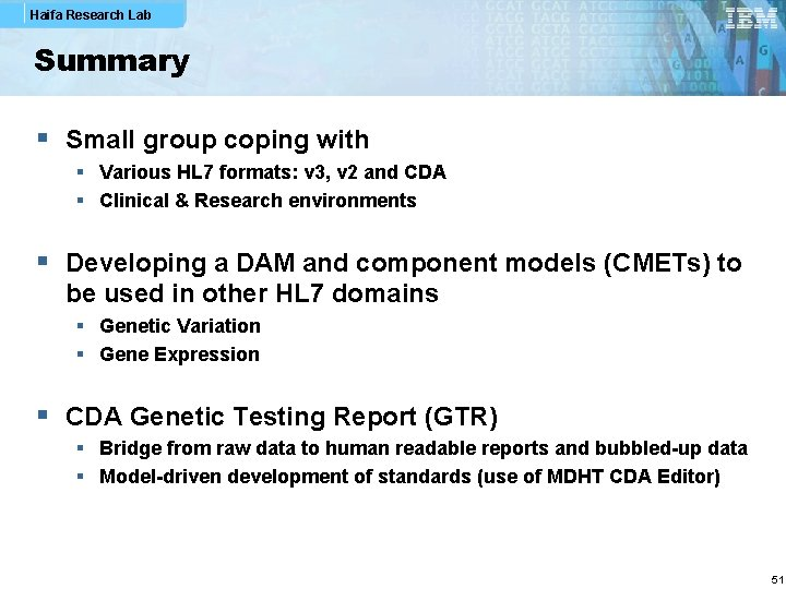 Haifa Research Lab Summary § Small group coping with § Various HL 7 formats: