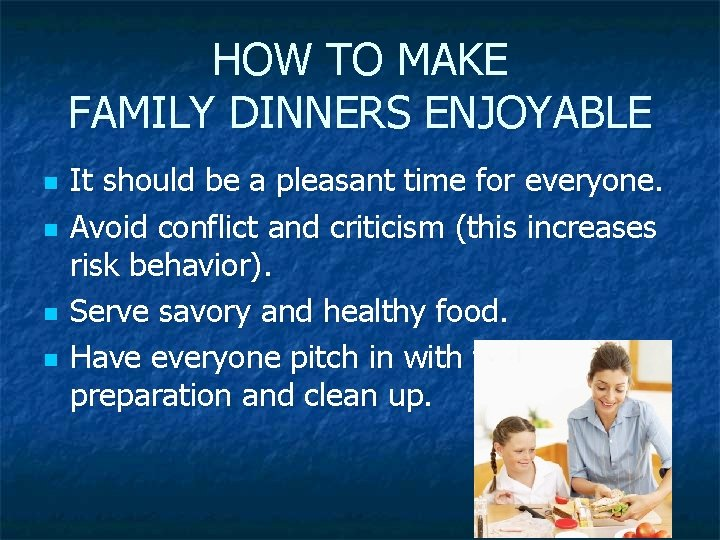 HOW TO MAKE FAMILY DINNERS ENJOYABLE n n It should be a pleasant time