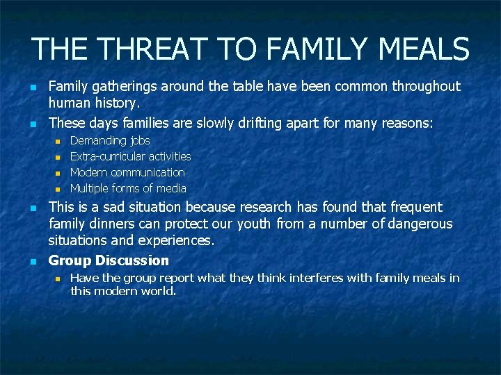 THE THREAT TO FAMILY MEALS n n Family gatherings around the table have been