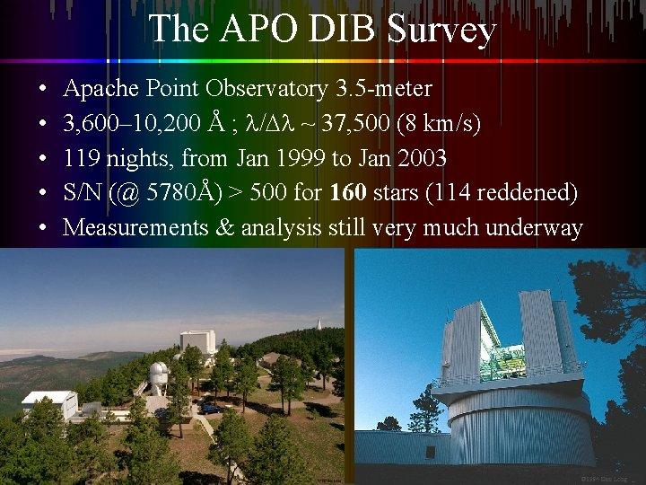 The APO DIB Survey • • • Apache Point Observatory 3. 5 -meter 3,