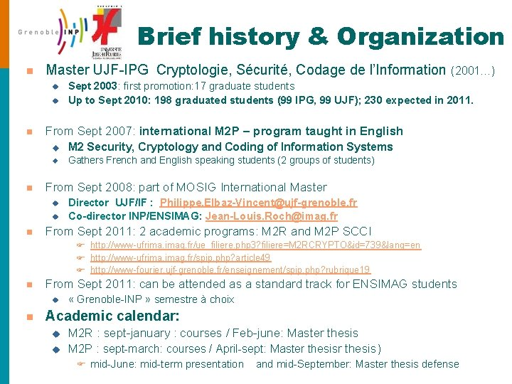 Brief history & Organization n Master UJF-IPG Cryptologie, Sécurité, Codage de l'Information (2001…) u