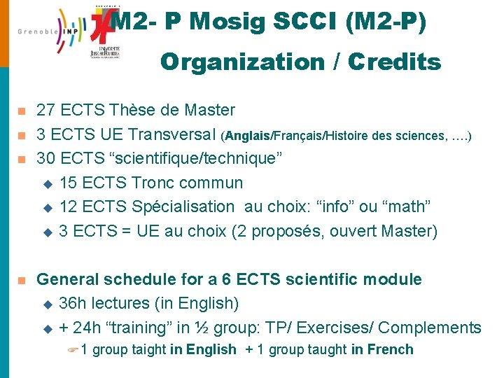 M 2 - P Mosig SCCI (M 2 -P) Organization / Credits n n