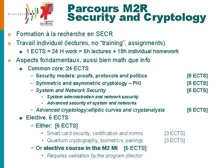 Parcours M 2 R Security and Cryptology n n Formation à la recherche en