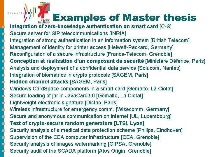 Examples of Master thesis n n n n n Integration of zero-knowledge authentication on