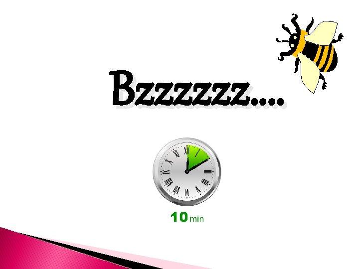 Bzzzzzz….