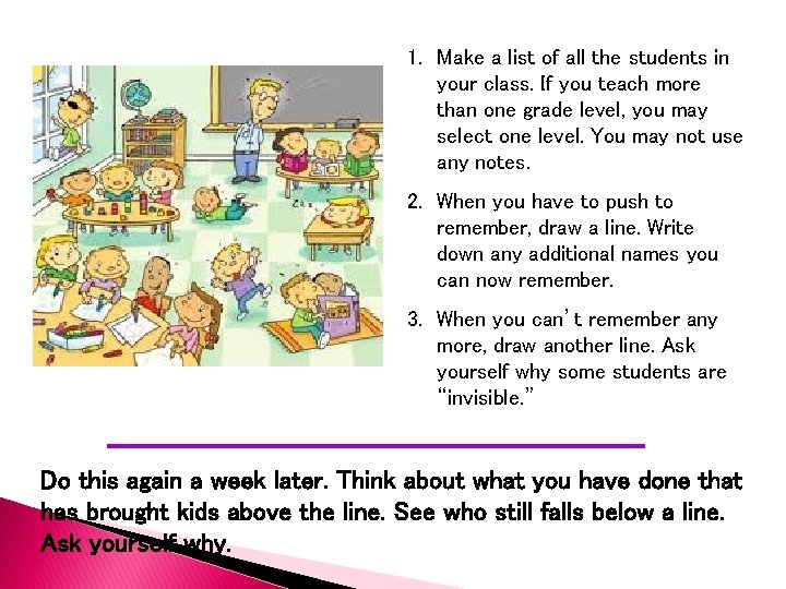 1. Make a list of all the students in your class. If you teach