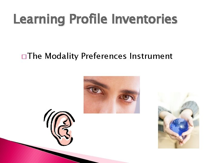 Learning Profile Inventories � The Modality Preferences Instrument