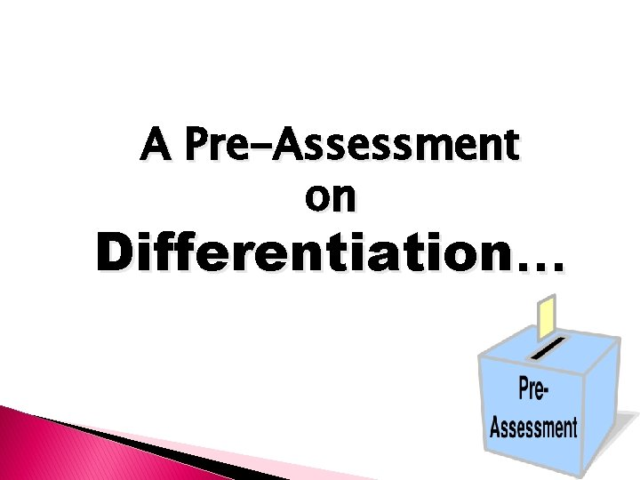 A Pre-Assessment on Differentiation…