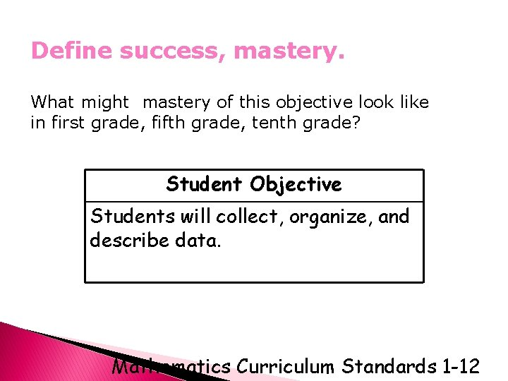 Define success, mastery. What might mastery of this objective look like in first grade,