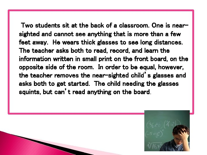 Two students sit at the back of a classroom. One is nearsighted and cannot
