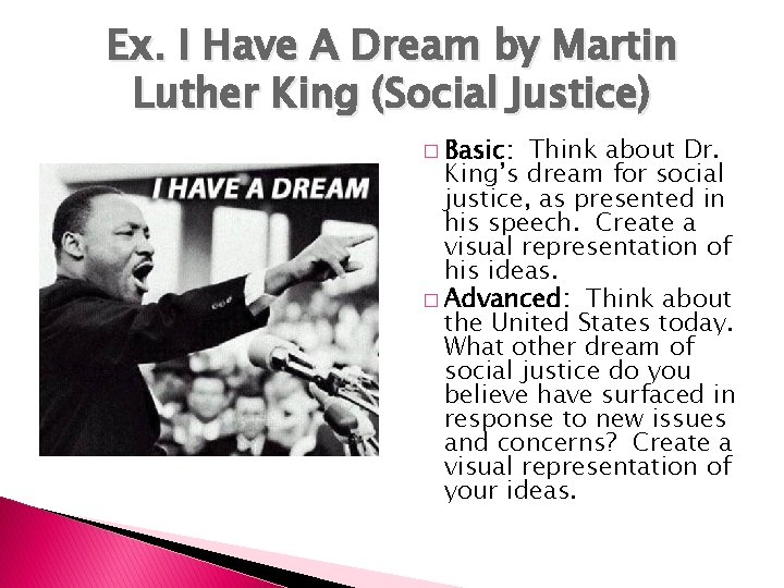 Ex. I Have A Dream by Martin Luther King (Social Justice) � Basic: Think