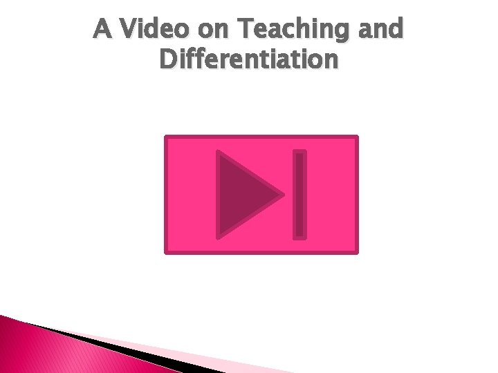 A Video on Teaching and Differentiation