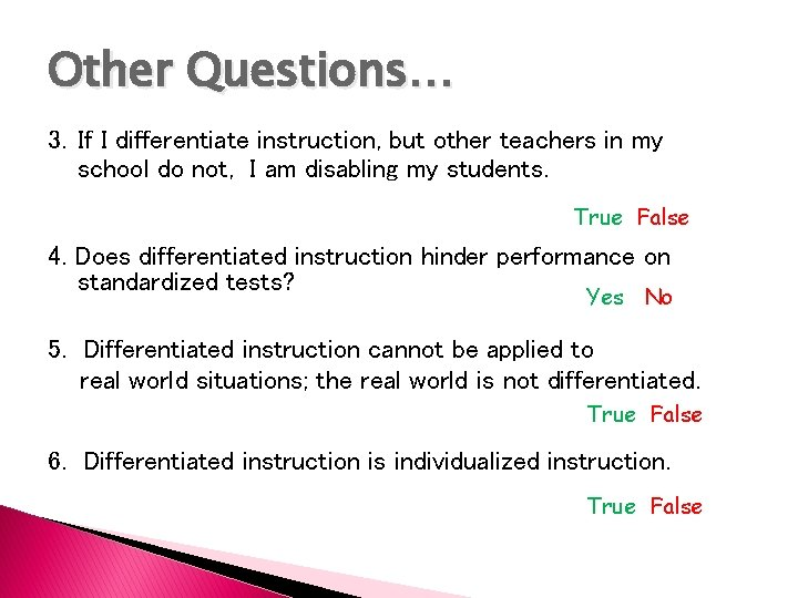 Other Questions… 3. If I differentiate instruction, but other teachers in my school do