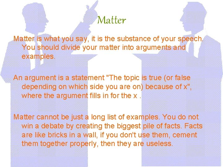Matter is what you say, it is the substance of your speech. You should