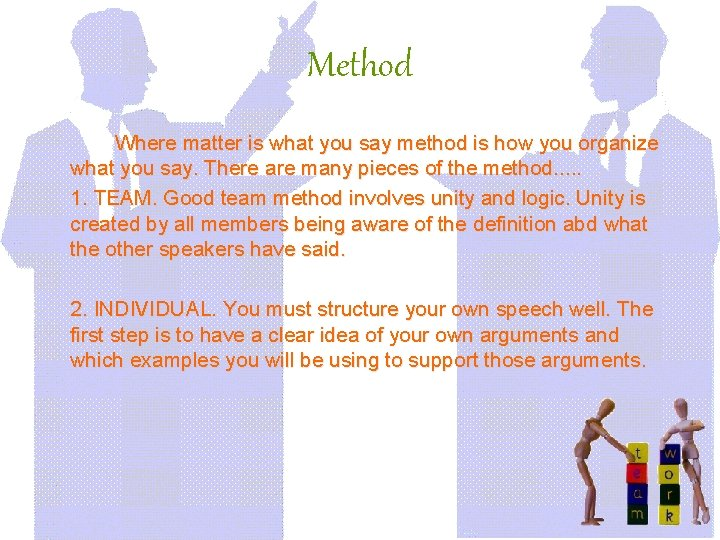 Method Where matter is what you say method is how you organize what you