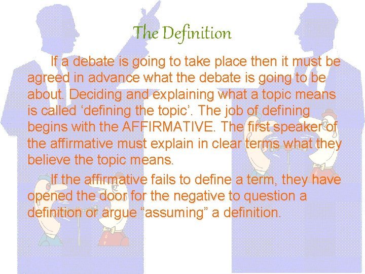 The Definition If a debate is going to take place then it must be