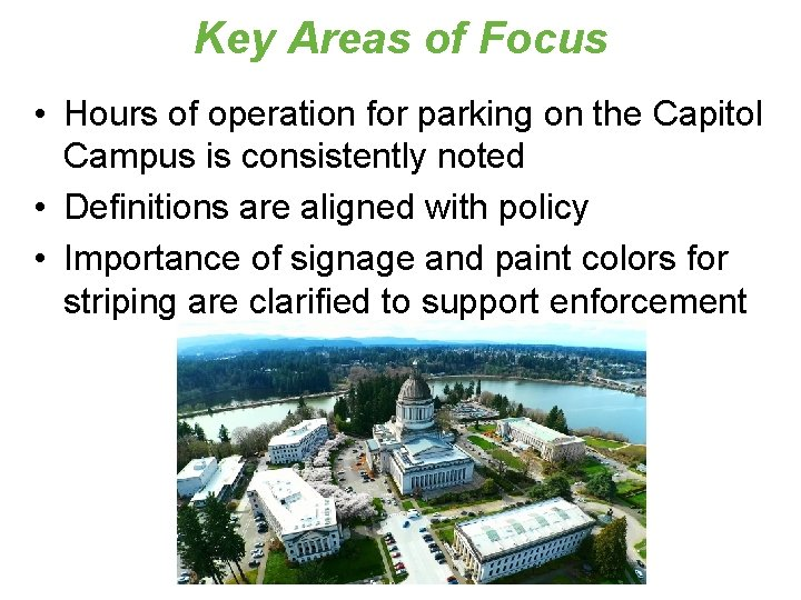 Key Areas of Focus • Hours of operation for parking on the Capitol Campus