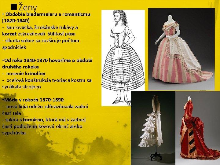 n Ženy • Obdobie biedermeieru a romantizmu (1820 -1840) - šnurovačka, širokánske rukávy a